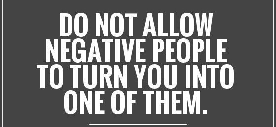 do-not-allow-negative-people-to-turn-you-into-one-of-them-quote-1